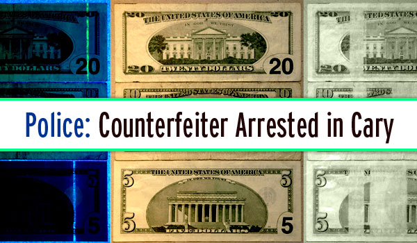 police-arrest-counterfeiter-cary-nc