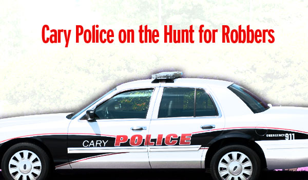 cary-police-hunt-robbers